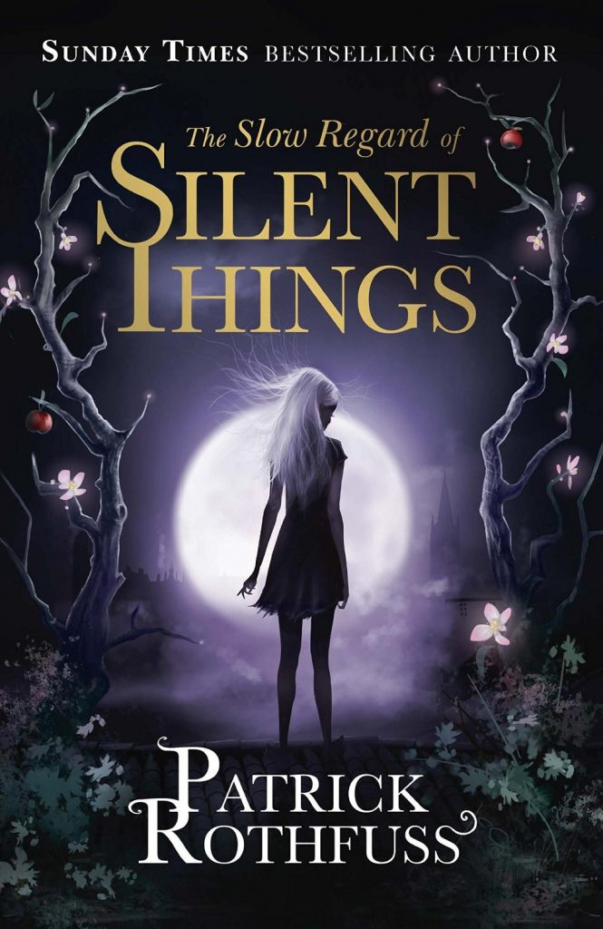 the-slow-regard-of-silent-things-rothfuss